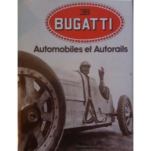 BUGATTI AUTOMOBILES ET AUTORAILS / Amaury LOT / Editions Jean-Pierre Gyss-9782902912032