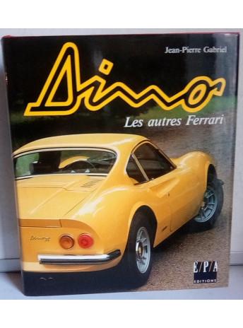DINO Les autres FERRARI / Jean-Pierre GABRIEL / Edition EPA-9782851202826