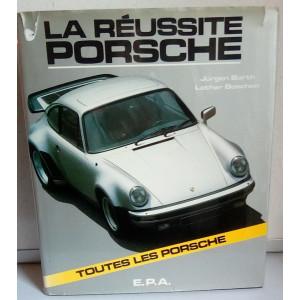 La Réussite PORSCHE (2°édition)  / Jürgen BARTH, Lothar BOSCHEN / Edition EPA-285120131x