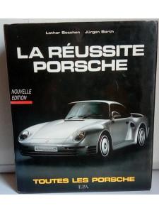 La Réussite PORSCHE (3°édition) / Jürgen BARTH, Lothar BOSCHEN / Edition EPA-285120131x