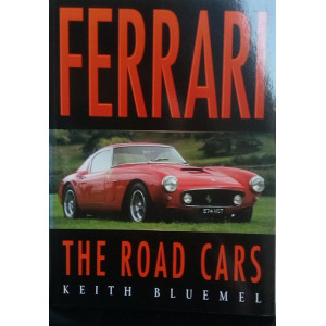 Ferrari : The Road Cars / Keith Bluemel / Edition Sutton Publishing-9780750924832