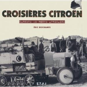 CROISIÈRES CITROËN. Carnets de route africains / Eric Deschamps / Edition ETAI-9782726884164