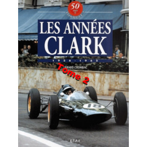 50 Ans de Formule 1 : Tome 2, Les années Clark 1956-1965 / Gérard Crombac / Editions ETAI-9782726884645