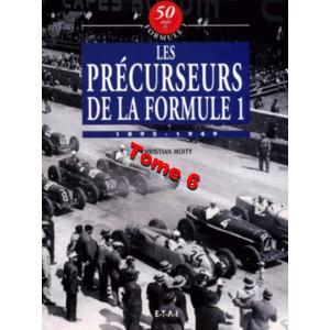 50 Ans de Formule 1 : Tome 6, Les précurseurs de la F1 : 1895-1949 / Christian Moity / Editions ETAI-9782726884799