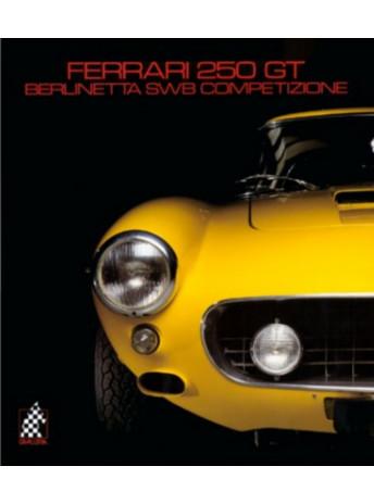 FERRARI 250 GT - N°12  BERLINETTA SWB COMPETIZIONE / Christian HUET, Doug Nye / Edition Cavalleria-9783905268119