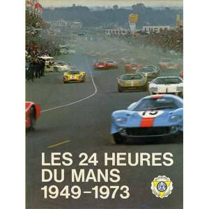 LES 24 HEURES DU MANS 1949-1973 / CHRISTIAN MOITY / Edition L'année automobile