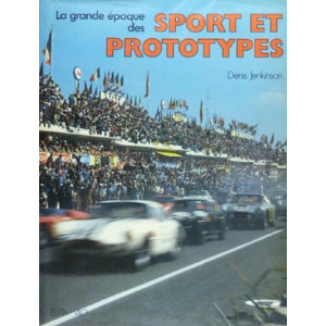 LA GRANDE EPOQUE DES SPORT ET PROTOTYPES / Denis JENKINSON / Edition EDITA-VILO-9782880011307