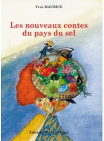 Les nouveaux contes du pays du sel / Yves Maurice / Edition du Petit Pavé-9782847126310