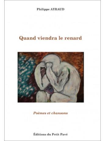 Quand viendra le renard / Philippe AYRAUD / Edition du Petit Pavé-9782847126334