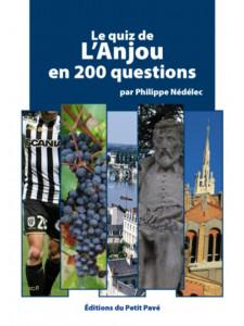 Le quiz de l'Anjou en 200 questions / Philippe Nédélec / Edition du Petit Pavé-9782847126297