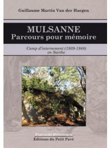 Mulsanne - Camp d'internement (1939-1948) en Sarthe / Guillaume Martin Van der Haegen / Edition du Petit Pavé-9782847126303