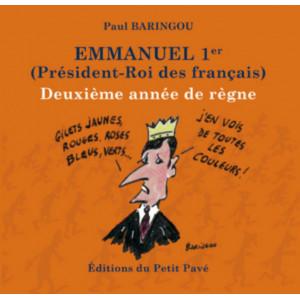 Emmanuel 1er (Président-Roi des Français) / Paul Baringou - Deuxième année de règne / Edition du Petit Pavé-9782847126280