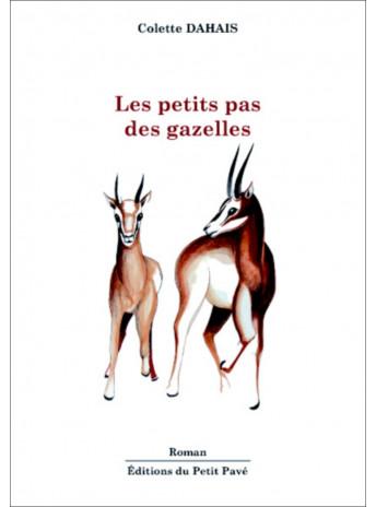 Les petits pas des gazelles / Colette Dahais / Edition du Petit Pavé-9782847126211
