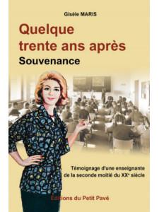 Quelque trente ans après - Souvenance / Gisèle Maris / Edition du Petit Pavé-9782847126235