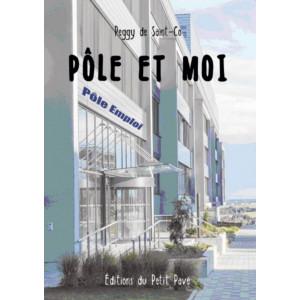 Pôle et moi / Peggy de Saint-Co / Edition du Petit Pavé-9782847126181