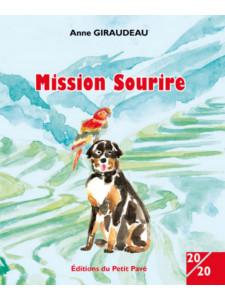 Mission Sourire / Anne Giraudeau / Edition du Petit Pavé-9782847126129