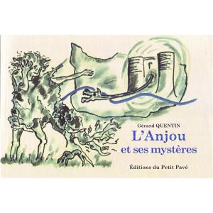 L'Anjou et ses mystères / Gérard Quentin / Edition du Petit Pavé-9782847126112