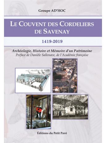 Le Couvent des Cordeliers de Savenay - 1419-2019 / Edition du  petit pavé-9782847126006