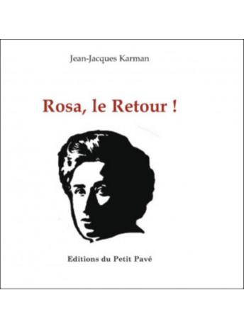 Rosa, le Retour ! / Jean-Jacques Karman / Edition du petit pavé-9782847125931