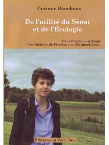De l'utilité du Sénat et de l'écologie / Corinne Bouchoux / Edition du  petit pavé-9782847125947