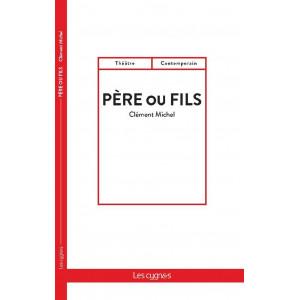 Père ou Fils / Clément Michel / Édition Les Cygnes-9782369443230
