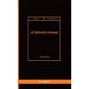 Le dernier Homme / Julien Gelas / Édition Les Cygnes-9782369443179