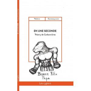 En une seconde / Thierry de Carbonnières / Édition Les Cygnes-9782369443247