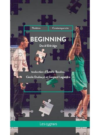 Beginning / Eldridge , Legendre , Dudouyt , Baudou / Édition Les Cygnes-9782369443162