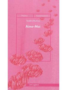 Aime-Moi / Géraldine Martineau / Édition Les Cygnes-9782369443155