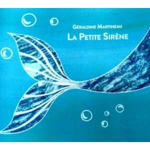 La Petite Sirène / Géraldine Martineau , Salma Bordes / Édition Les Cygnes-9782369443148