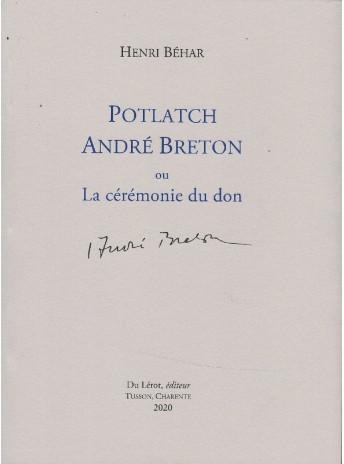 Potlatch André Breton ou La cérémonie du don / BEHAR Henri / Edition du Lérot-9782355481437
