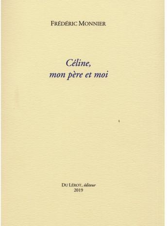 Céline, mon père et moi / MONNIER Frédéric / Edition du Lérot-9782355481451