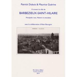 A travers la villle de Barbezieux-Saint-Hilaire - Rue, Histoire et anecdotes / Patrick DUBUIS / Edition du Lérot-9782355481444