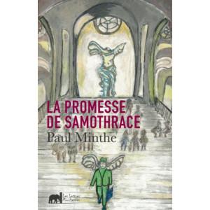 """LA PROMESSE DE SAMOTHRACE"""" / PAUL MINTHE / Edition Lettres Mouchetées-9791095999430"""