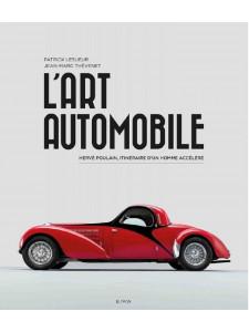 L'ART AUTOMOBILE - HERVE POULAIN, ITINERAIRE D'UN HOMME ACCELERE / EPA