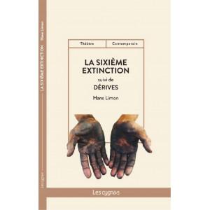 La Sixième Extinction : suivi de Dérives / Hans Limon / Édition Les Cygnes-9782369443322