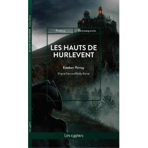 Les Hauts de Hurlevent : D'après l'oeuvre d'Emily Brontë / Esteban Perroy / Édition Les Cygnes-9782369443292