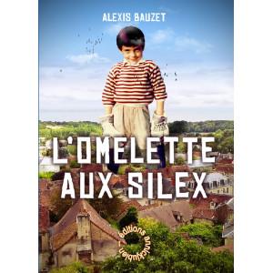 L'OMELETTE AUX SILEX / Alexis BAUZET / Editions annickjubien-9782956730668