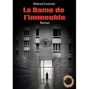 LA DAME DE L'IMMEUBLE / Mildred VANHULLE / Editions annickjubien-9782956730651