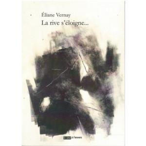 La rive s'éloigne... / ELIANE VERNAY /Edition Tête à l'envers-9791092858327