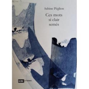 Ces mots si clairsemés / Sabine Péglion / Edition Tête à l'envers-9791092858297