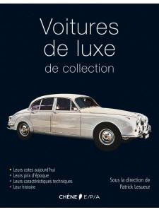 Voitures de luxe de collection / Patrick Lesueur / Edition EPA-9782851207883