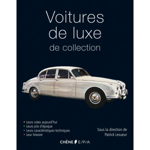 Voitures de luxe de collection / Patrick Lesueur / Edition EPA-9782851207883