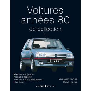 Voitures de collection années 80 / Patrick Lesueur / Edition EPA-9782851208095