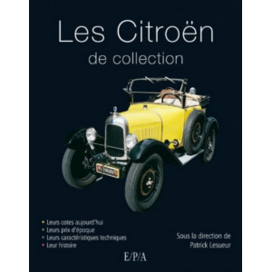 Les Citroën de collection / Patrick Lesueur / Edition EPA-9782851207388