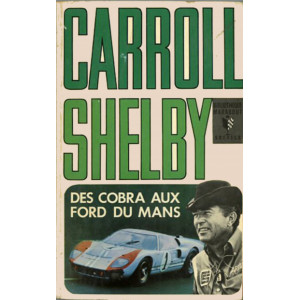 Carroll Shelby Des Cobra aux Ford du Mans / John Bentley / EDITIONS MARABOUT-MS48