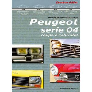 Le guide d'identification Peugeot série 04 coupé et cabriolets 2° édition / Edition Bellucci-9788894072488