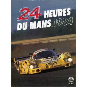 24 heures du Mans 1984 / Christian Moity et Jean-Marc Teissèdre / Edition ACLA-9782865190546
