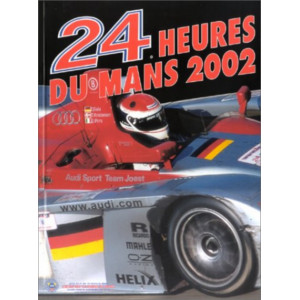 24 heures du Mans 2002 / Christian MOITY, Jean-Marc Teissedre / Edition Chronosports-9782847070071