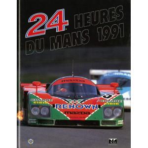 24 heures du Mans 1991 / Christian MOITY, Jean-Marc Teissedre / Edition ACLA-9780951284049